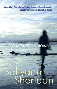 If Wishes Were Horses by Sallyann Sheridan