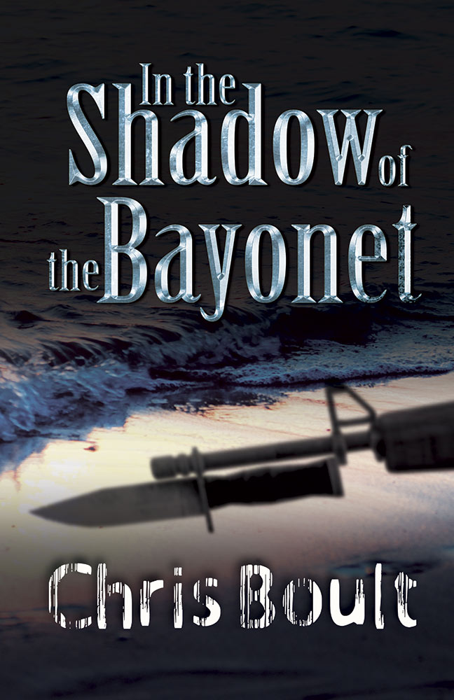 In the Shadow Bayonet by Chris Boult