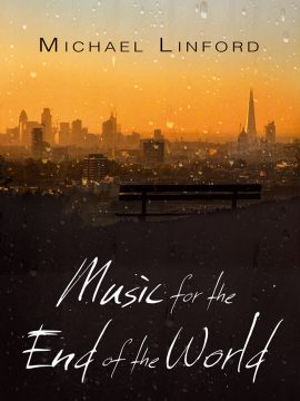 Music for the End of the World by Michael Linford
