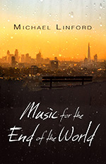Music for the End of the World by Michael Lindford