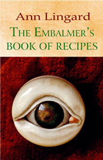 The Embalmer's Book of Recipes by Ann Lingard. An eye-catching cover design.