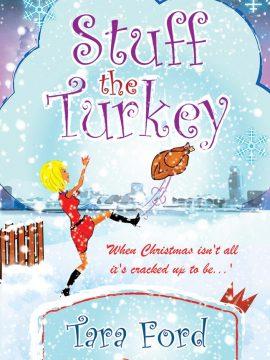 Stuff The Turkey by Tara Ford.