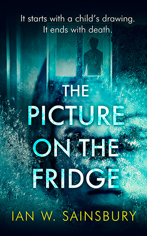 The Picture on the Fridge Psychological Thriller by Ian W Sainsbury